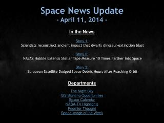 Space News Update - April 11, 2014 -