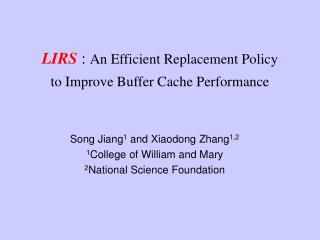 LIRS :  An Efficient Replacement Policy  to Improve Buffer Cache Performance
