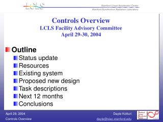 Controls Overview LCLS Facility Advisory Committee  April 29-30, 2004