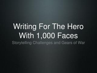 Writing For The Hero With 1,000 Faces