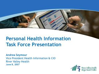 Personal Health Information Task Force Presentation Andrea Seymour