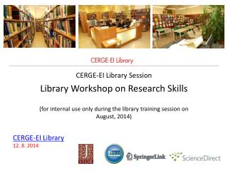 CERGE-EI Library  Session Library Workshop on Research Skills