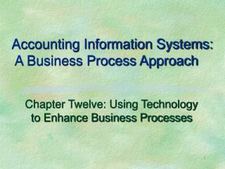 Accounting Information Systems:  A Business Process Approach