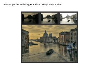 HDR Images created using HDR Photo Merge in Photoshop