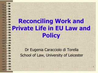 Reconciling Work and Private Life in EU Law and Policy