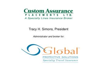 Tracy H. Simons, President Administrator and broker for: