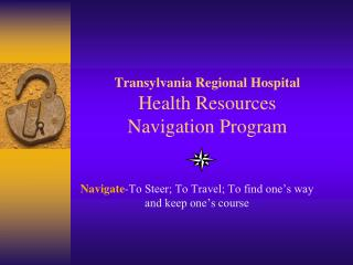 Transylvania Regional Hospital Health Resources  Navigation Program