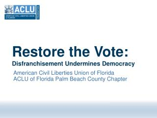 Restore the Vote: Disfranchisement Undermines Democracy