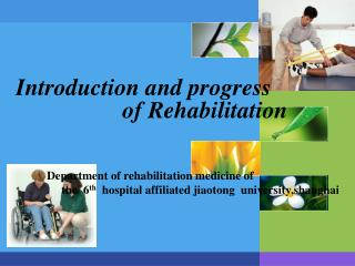 Introduction and progress                    of Rehabilitation