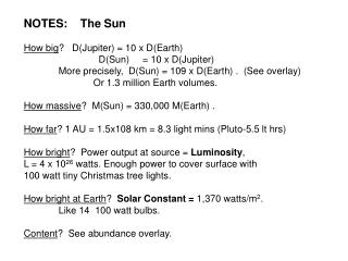 NOTES:    The Sun How big ?   D(Jupiter) = 10 x D(Earth)   		  D(Sun)     = 10 x D(Jupiter)