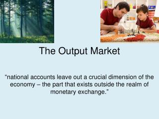 The Output Market
