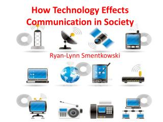 How Technology Effects Communication in Society