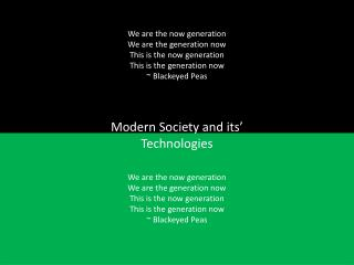 We are the now generation We are the generation now This is the now generation