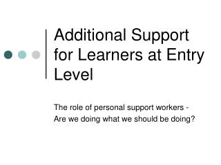 Additional Support for Learners at Entry Level
