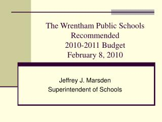 The Wrentham Public Schools  Recommended 2010-2011 Budget February 8, 2010