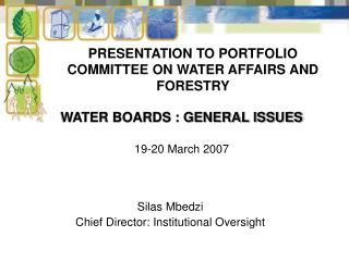 PRESENTATION TO PORTFOLIO COMMITTEE ON WATER AFFAIRS AND FORESTRY