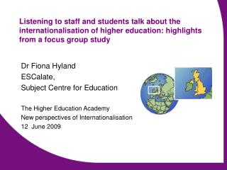 Dr Fiona Hyland ESCalate,  Subject Centre for Education The Higher Education Academy