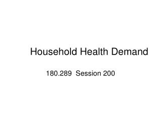 Household Health Demand