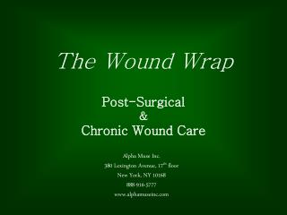 The Wound Wrap Post-Surgical  & Chronic Wound Care