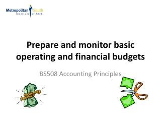 Prepare and monitor basic operating and financial budgets