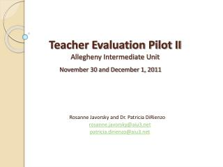 Teacher Evaluation Pilot II Allegheny Intermediate Unit November 30 and December 1, 2011