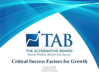 Critical Success Factors  for  Growth