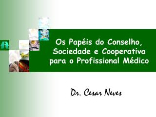 Dr. Cesar Neves