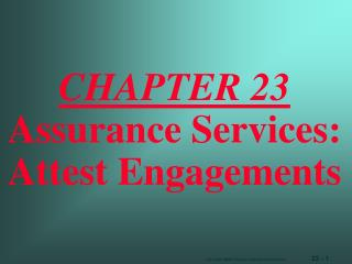 CHAPTER 23 Assurance Services:  Attest Engagements