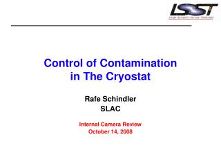 Control of Contamination  in The Cryostat