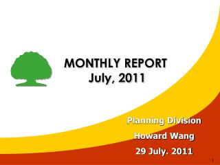MONTHLY REPORT  July, 2011