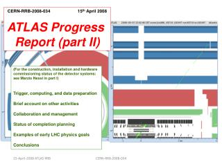 CERN-RRB-2008-034                       15 th  April 2008 ATLAS Progress  Report (part II)