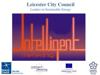 Leicester City Council                                 Leaders in Sustainable Energy