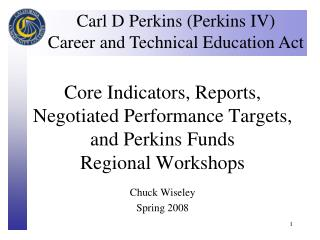 Core Indicators, Reports, Negotiated Performance Targets, and Perkins Funds Regional Workshops