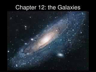 Chapter 12: the Galaxies