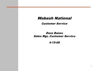 Wabash National Customer Service Dave Banes Sales Mgr, Customer Service 4-15-08
