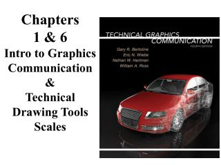 Chapters  1 & 6 Intro to Graphics Communication &  Technical Drawing Tools Scales
