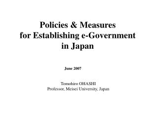 Policies & Measures  for Establishing e-Government in Japan