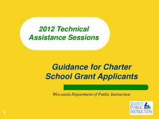 Guidance for Charter School Grant Applicants Wisconsin Department of Public Instruction