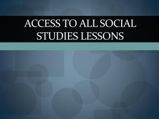 Access to all social studies lessons
