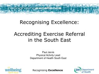Recognising Excellence:  Accrediting Exercise Referral in the South East
