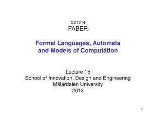 CDT314  FABER Formal Languages, Automata  and Models of Computation Lecture 15