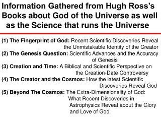 Information Gathered from Hugh Ross's Books about God of the Universe as well