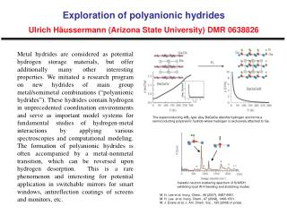 Exploration of polyanionic hydrides Ulrich Häussermann (Arizona State University) DMR 0638826