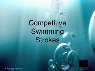 Competitive  Swimming Strokes