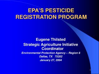 EPA'S PESTICIDE  REGISTRATION PROGRAM