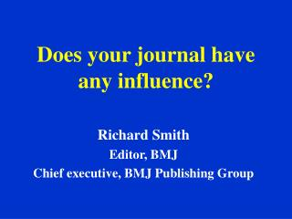 Does your journal have any influence?