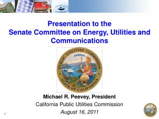 Presentation to the Senate Committee on Energy, Utilities and Communications