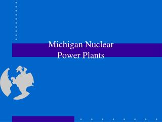 Michigan Nuclear Power Plants
