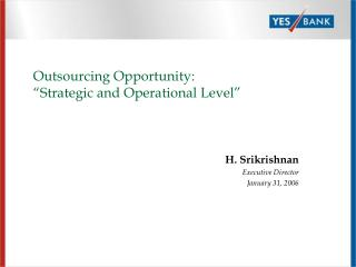 "Outsourcing Opportunity: ""Strategic and Operational Level"""