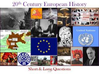 20 th  Century European History